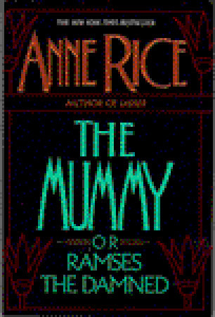 The Mummy Or Ramses The Damned By Anne Rice Reviews border=