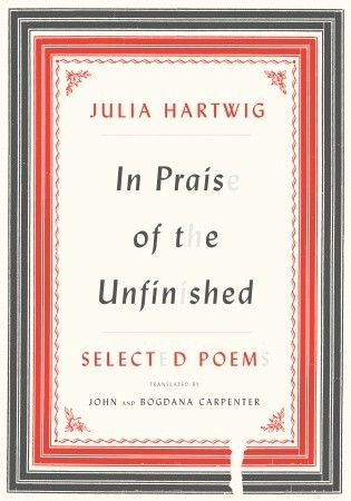 In Praise of the Unfinished: Selected Poems