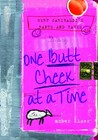 One Butt Cheek at a Time (Gert Garibaldi's Rants and Raves, #1)