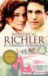 St. Urbain's Horseman by Mordecai Richler