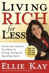 Living Rich for Less: Create the Lifestyle You Want by Giving, Saving, and Spending Smart