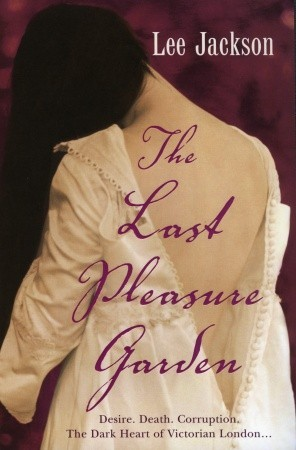 The Last Pleasure Garden by Lee Jackson