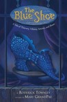 The Blue Shoe: A Tale of Thievery, Villainy, Sorcery, and Shoes