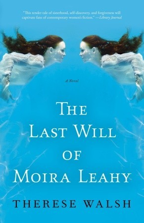 The Last Will of Moira Leahy by Therese Walsh