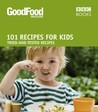 101 Recipes for Kids: Tried-and-Tested Ideas