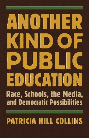 Another Kind of Public Education by Patricia Hill Collins