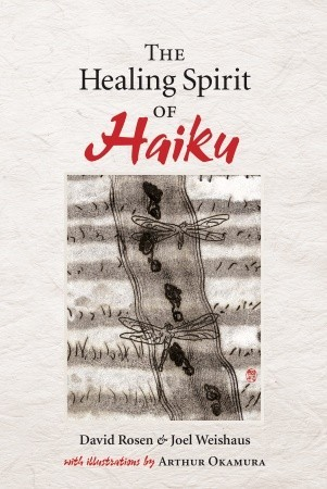 The Healing Spirit of Haiku by Joel Weishaus