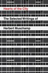 Hearts of the City: The Selected Writings of Herbert Muschamp
