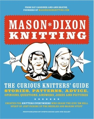 Mason-Dixon Knitting by Ann Shayne
