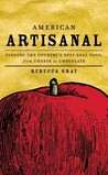 American Artisanal: Celebrating America's Handmade Foods and the People Who Make Them