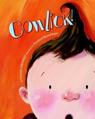 Cowlick! by Christin Ditchfield