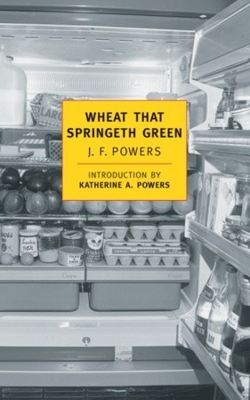 Wheat that Springeth Green - J.F. Powers