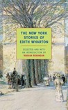The New York Stories of Edith Wharton by Edith Wharton