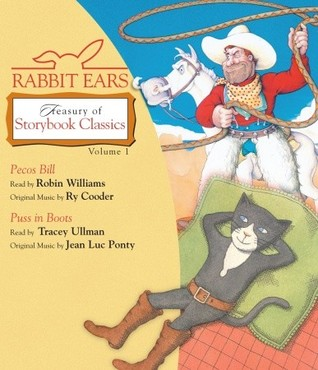 Rabbit Ears Treasury of Storybook Classics: Volume One: Pecos Bill, Puss in Boots Rabbit Ears, Robin Williams and Tracey Ullman