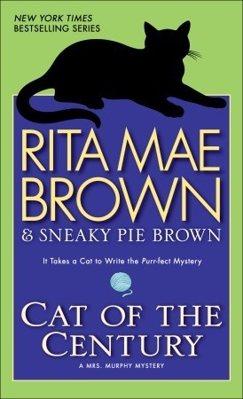 Cat of the Century: A Mrs. Murphy Mystery