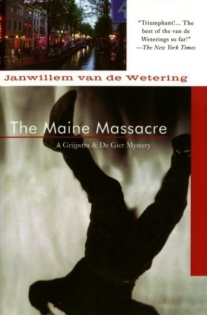 The Maine Massacre by Janwillem van de Wetering