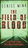 The Field Of Blood by Denise Mina
