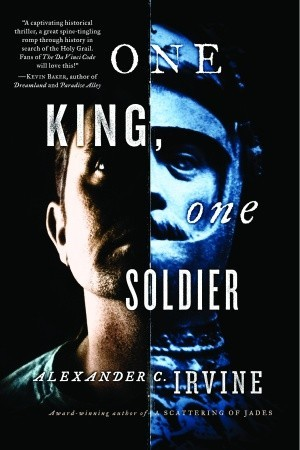 One King, One Soldier by Alex Irvine