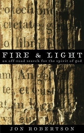 Fire & Light: An Off-road Search for the Spirit of God