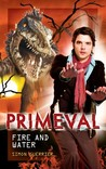 Primeval: Fire and Water (Primeval, #8)