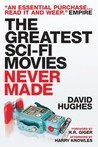 The Greatest Sci-Fi Movies Never Made