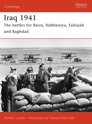 Iraq 1941: The battles for Basra, Habbaniya, Fallujah and Baghdad (Campaign #165)