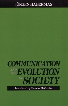 Communication & the Evolution of Society by Jürgen Habermas