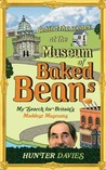 Behind the Scenes at the Museum of Baked Beans An Odd-ysey