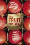The Fruit Hunters by Adam Leith Gollner