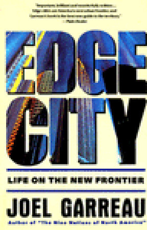 Edge City by Joel Garreau