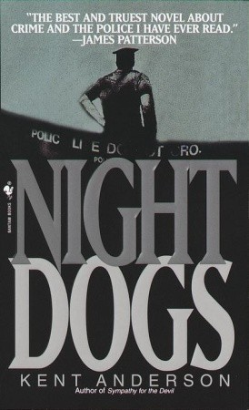 Night Dogs by Kent Anderson