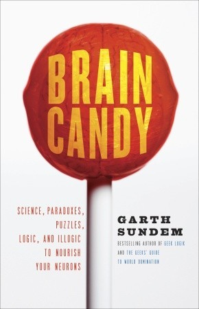 Brain Candy by Garth Sundem