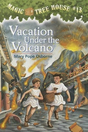 Vacation Under the Volcano Magic Tree House 13