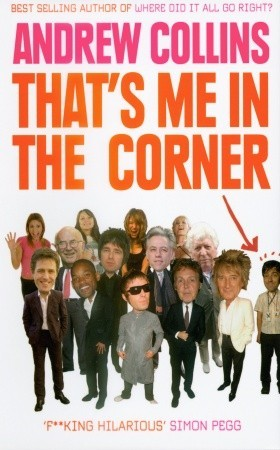 That's Me in the Corner by Andrew  Collins