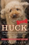 Huck: The Remarkable True Story of How One Lost Puppy Taught a Family--and a Whole Town--About Hope and Happy Endings