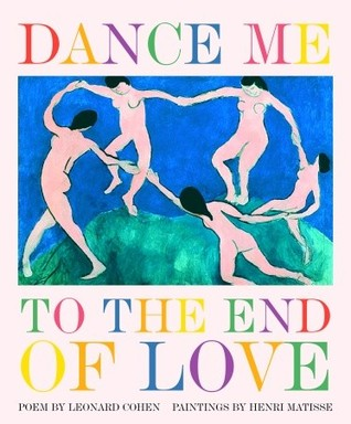 Dance Me to the End of Love by Leonard Cohen