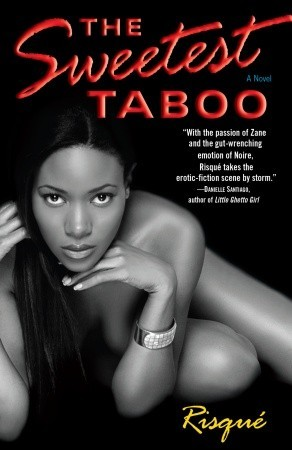 The Sweetest Taboo by Risque