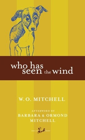 Who Has Seen the Wind by W.O. Mitchell
