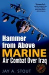 Hammer from Above: Marine Air Combat Over Iraq