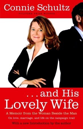 . . . And His Lovely Wife: A Campaign Memoir from the Woman Beside the Man