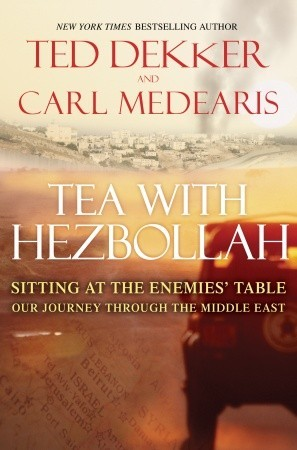 Tea with Hezbollah by Ted Dekker