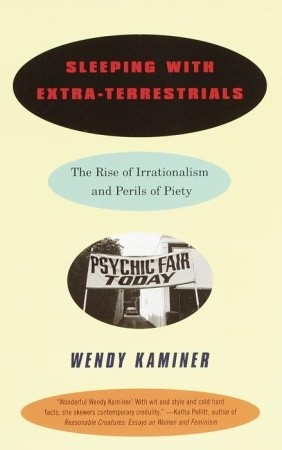 Sleeping With Extra-Terrestrials by Wendy Kaminer