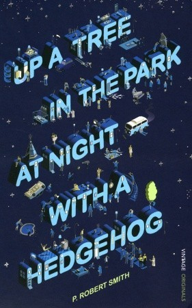 Up a Tree in the Park at Night with a Hedgehog by P. Robert Smith