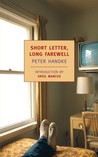 Short Letter, Long Farewell by Peter Handke