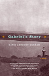 Gabriel's Story: A Novel