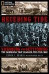 Receding Tide: Vicksburg and Gettysburg: The Campaigns That Changed the Civil War