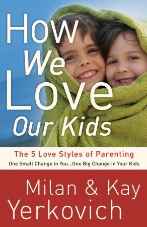 How We Love Our Kids by Kay Yerkovich