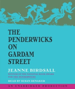 The Penderwicks on Gardam Street by Jeanne Birdsall