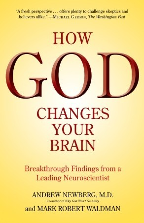 How God Changes Your Brain by Andrew B. Newberg