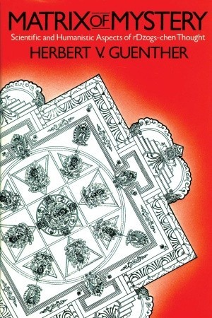 Matrix of Mystery by Herbert V. Guenther